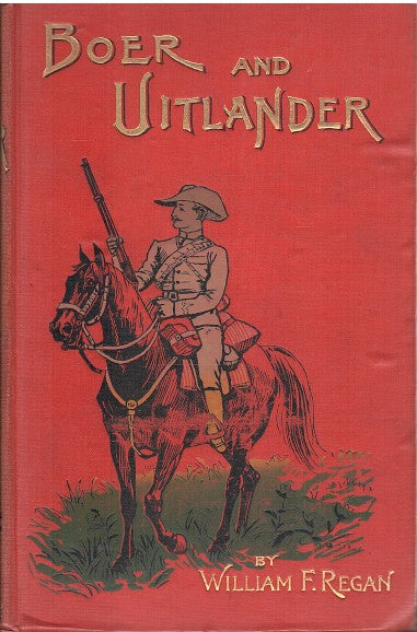 BOER AND UITLANDER, the true history of the late events in South Africa