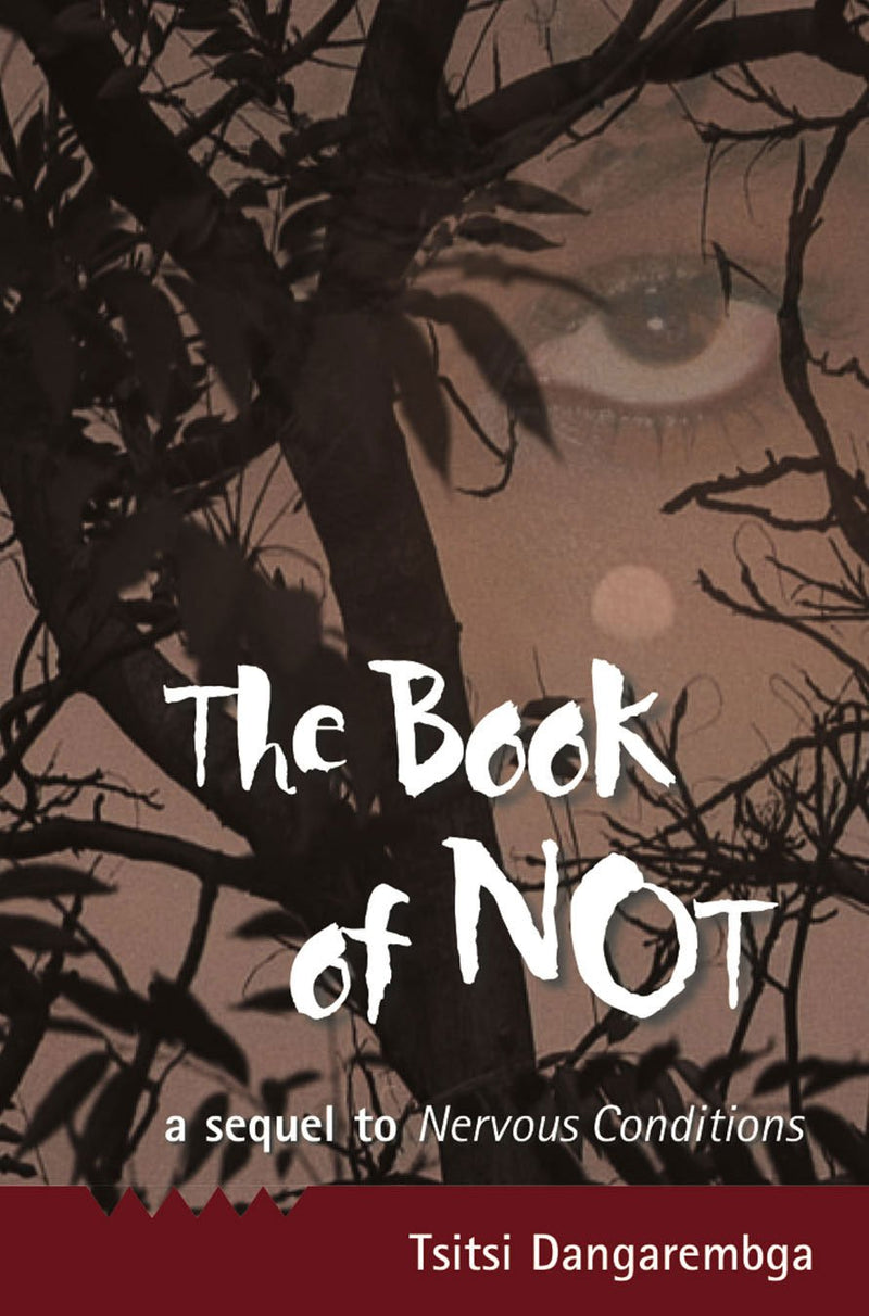 THE BOOK OF NOT, a sequel to Nervous Conditions