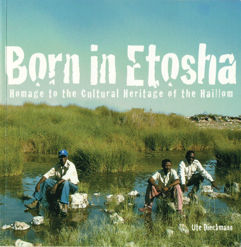 BORN IN ETOSHA, homage to the cultural heritage of the Haillom