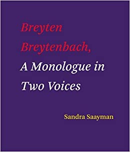 BREYTEN BREYTENBACH, A monologue in two voices
