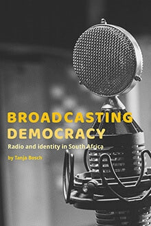 BROADCASTING DEMOCRACY, radio and identity in South Africa