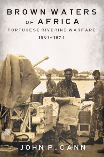 BROWN WATERS OF AFRICA, Portuguese riverine warfare 1961-1974