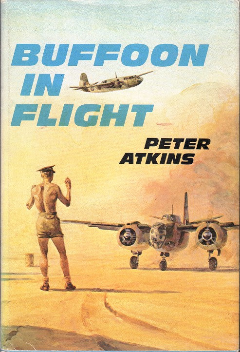 BUFFOON IN FLIGHT, some misadventures of an observer 24 Squadron S.A.A.F.