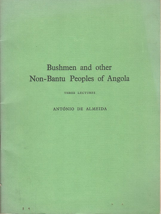 BUSHMEN AND OTHER NON-BANTU PEOPLES OF ANGOLA, three lectures