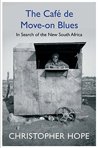 THE CAFÉ DE MOVE-ON BLUES, in search of the new South Africa