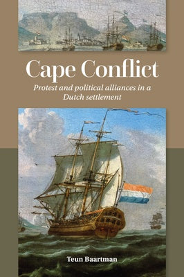 CAPE CONFLICT, protests and political alliances in a Dutch settlement