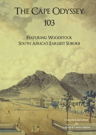 THE CAPE ODYSSEY 103, featuring Woodstock, South Africa's earliest suburb