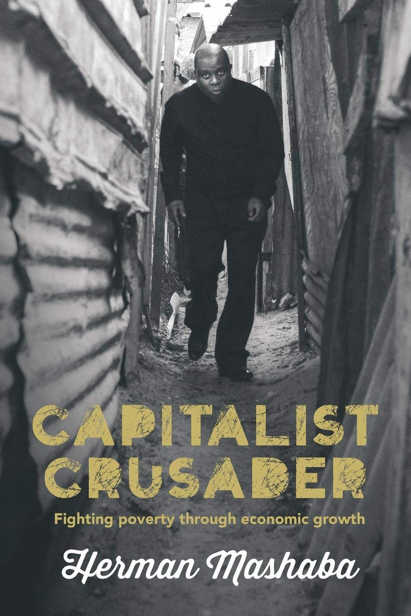 CAPITALIST CRUSADER, fighting poverty through economic growth