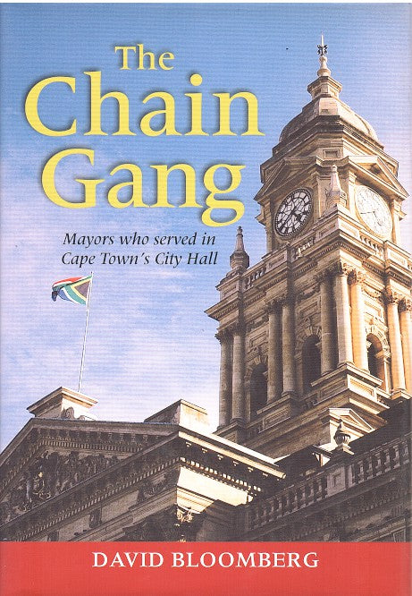 THE CHAIN GANG, mayors who served in Cape Town's City Hall