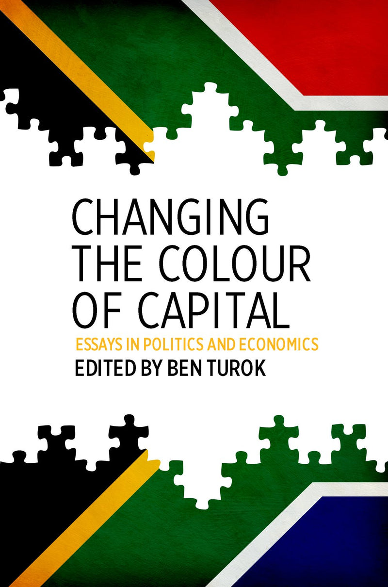 CHANGING THE COLOUR OF CAPITAL, essays in politics and economics