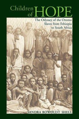 CHILDREN OF HOPE, the odyssey of the Oromo slaves from Ethiopia to South Africa