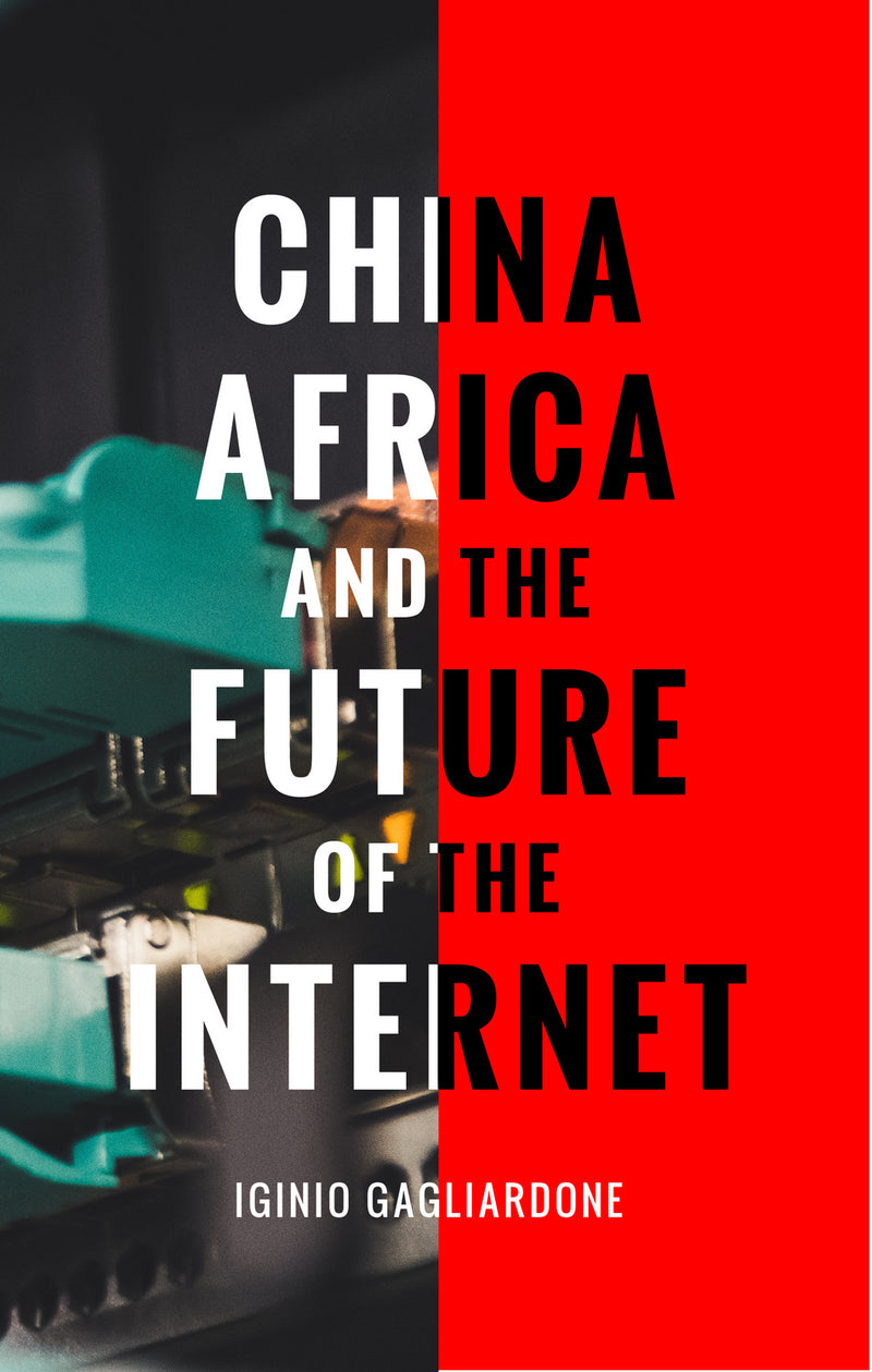 CHINA, AFRICA AND THE FUTURE OF THE INTERNET