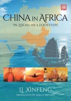 CHINA IN AFRICA, in Zheng He's footsteps, translated by Shelly Bryant