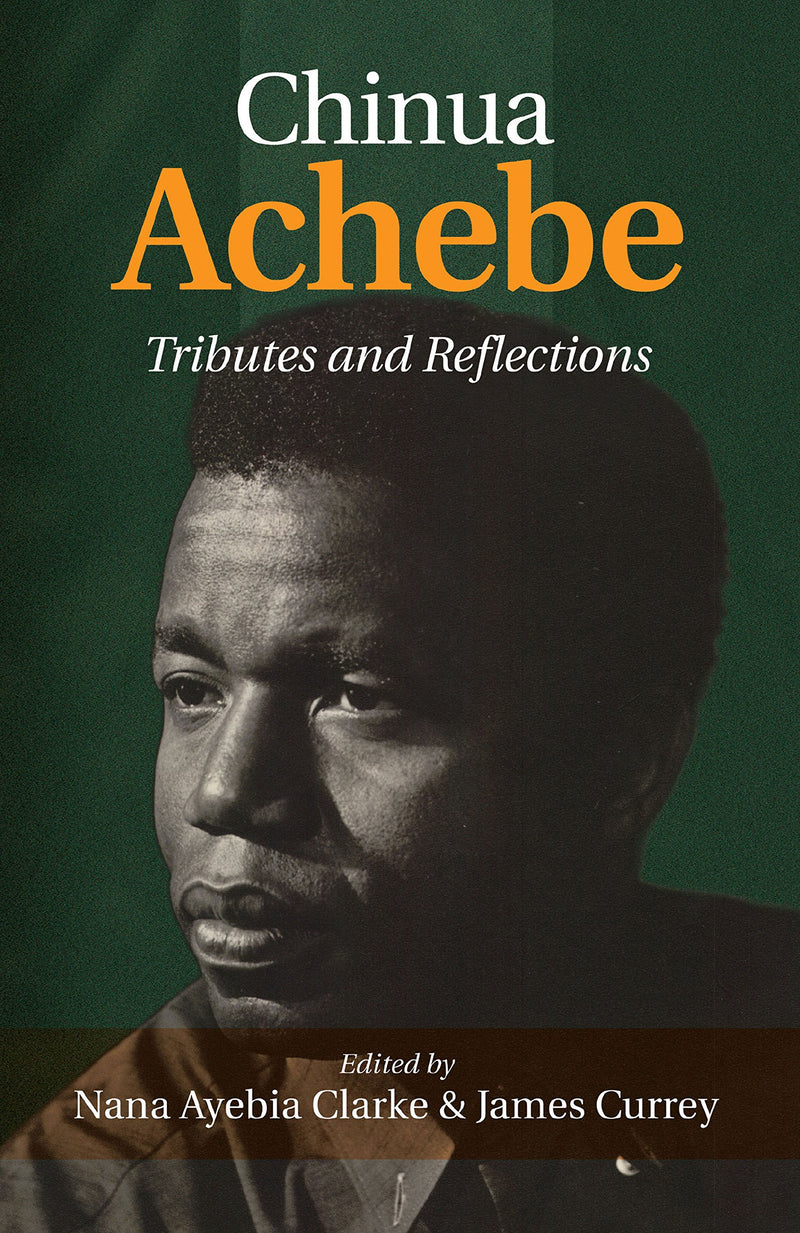 CHINUA ACHEBE, tributes and reflections