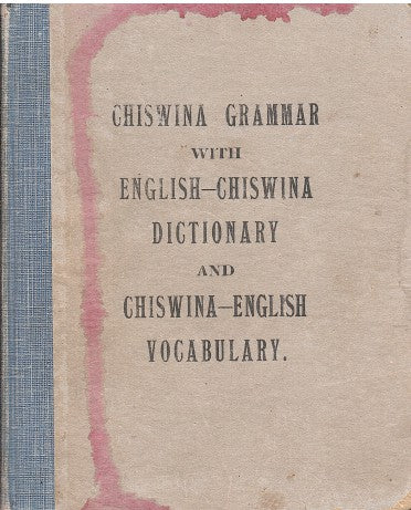 ENGLISH-CHISWINA DICTIONARY, with an outline Chiswina grammar, revised and published by the Jesuit Fathers