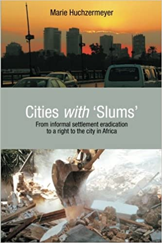 "CITIES WITH ""SLUMS"", from informal settlement eradication to a right to the city in Africa"