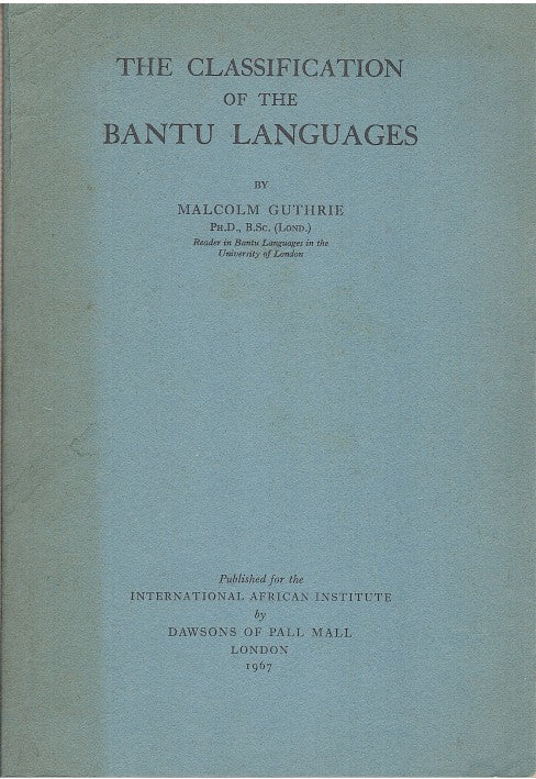 THE CLASSIFICATION OF THE BANTU LANGUAGES