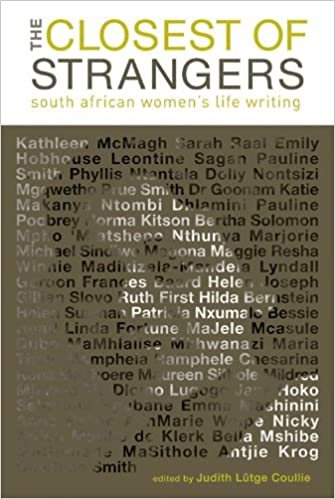 THE CLOSEST OF STRANGERS, South African women's life writing