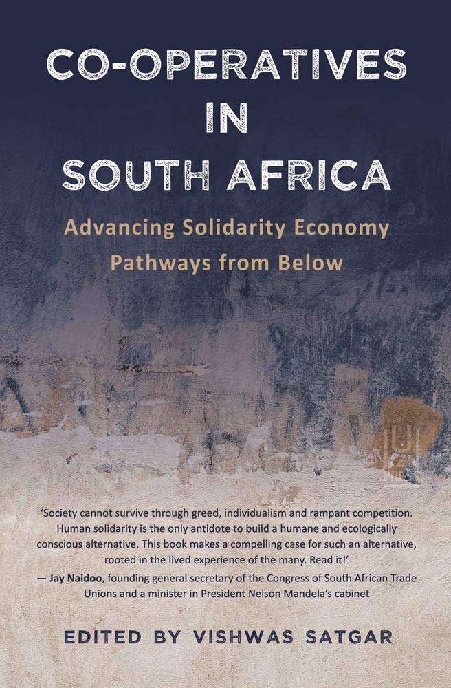 CO-OPERATIVES IN SOUTH AFRICA, advancing solidarity economy pathways from below