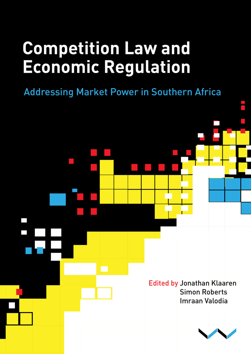 COMPETITION LAW AND ECONOMIC REGULATION, addressing market power in southern Africa