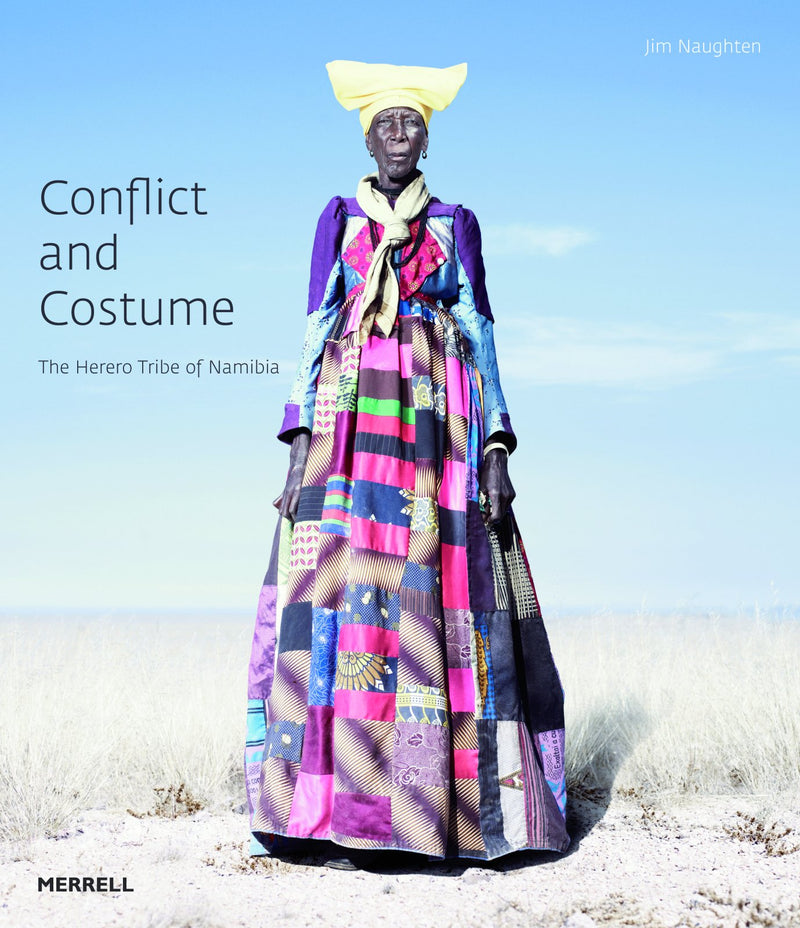 CONFLICT AND COSTUME, the Herero tribe of Namibia