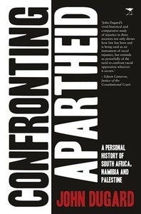 CONFRONTING APARTHEID, a personal history of South Africa, Namibia and Palestine