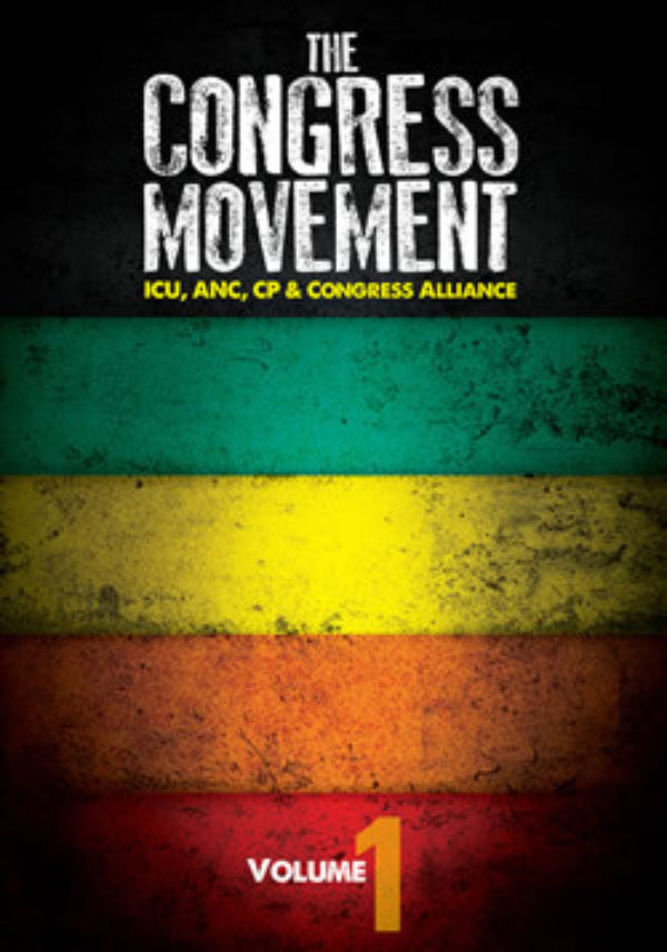 THE CONGRESS MOVEMENT, the unfolding of the Congress Alliance 1912-1961, volume 1, 1917-April 1926
