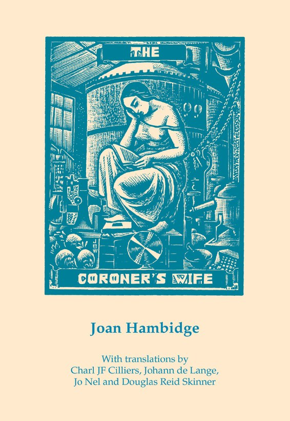 THE CORONER'S WIFE, poems in translation, with translations by Charl JF Cilliers, Johann de Lange, Jo Nel and Douglas Reid Skinner