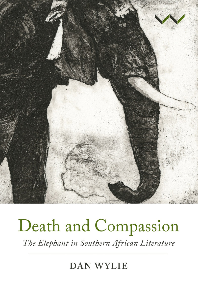 DEATH AND COMPASSION, the elephant in southern African literature