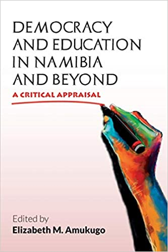 DEMOCRACY AND EDUCATION IN NAMIBIA AND BEYOND, a critical appraisal
