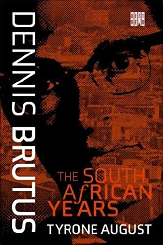 DENNIS BRUTUS, the South African years