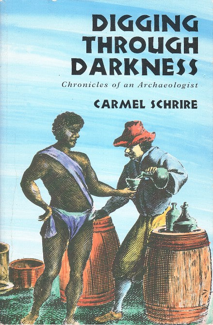 DIGGING THROUGH DARKNESS, chronicles of an archaeologist