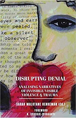 DISRUPTING DENIAL, analysing narratives of invisible/visible violence & trauma