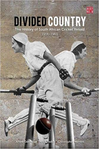 DIVIDED COUNTRY, the history of South African cricket retold, volume 2, 1914-1950s