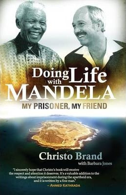 DOING LIFE WITH MANDELA, my prisoner, my friend
