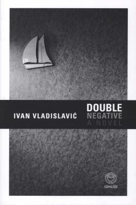 DOUBLE NEGATIVE, a novel