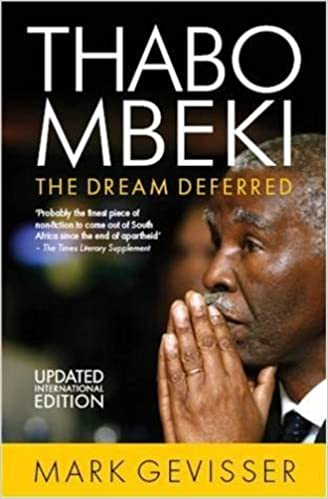 THABO MBEKI, the dream deferred, the updated international edition