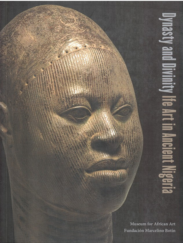DYNASTY AND DIVINITY, Ife art in ancient Nigeria
