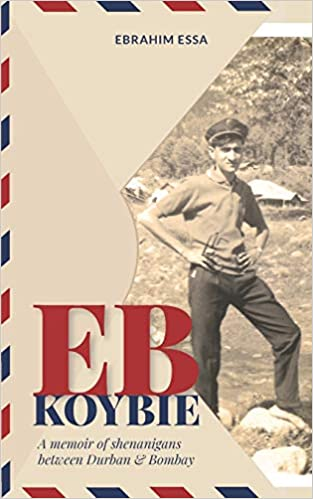 EB KOYBIE, a memoir of shenanigans between Durban and Bombay
