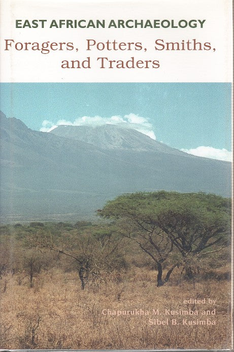 EAST AFRICAN ARCHAEOLOGY, foragers, potters, smiths and traders