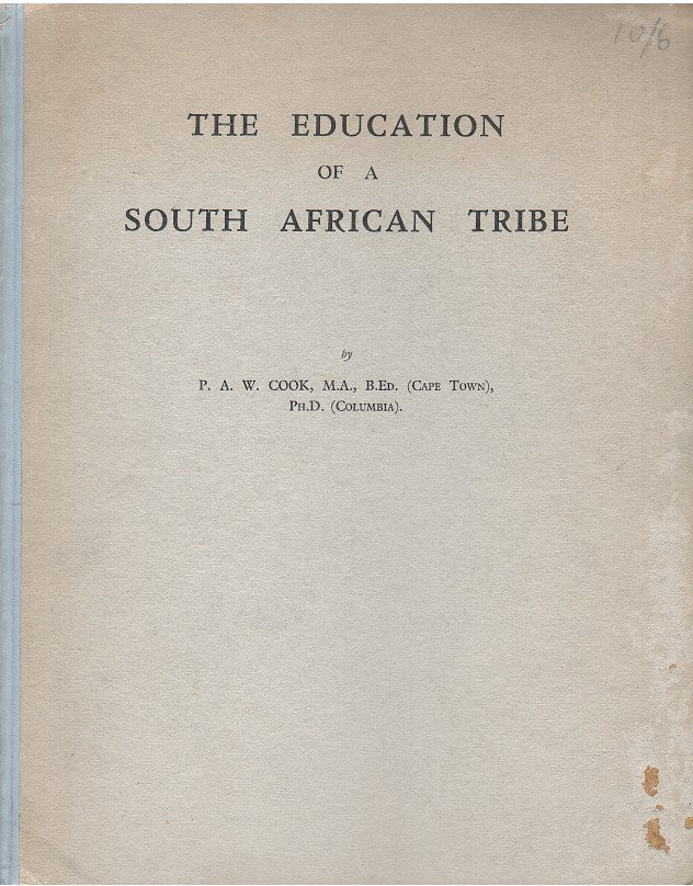 THE EDUCATION OF A SOUTH AFRICAN TRIBE
