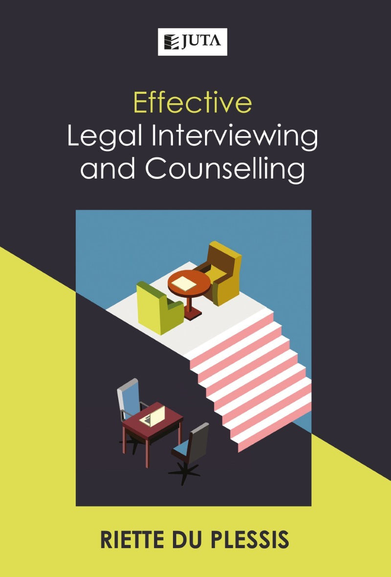 EFFECTIVE LEGAL INTERVIEWING AND COUNSELLING