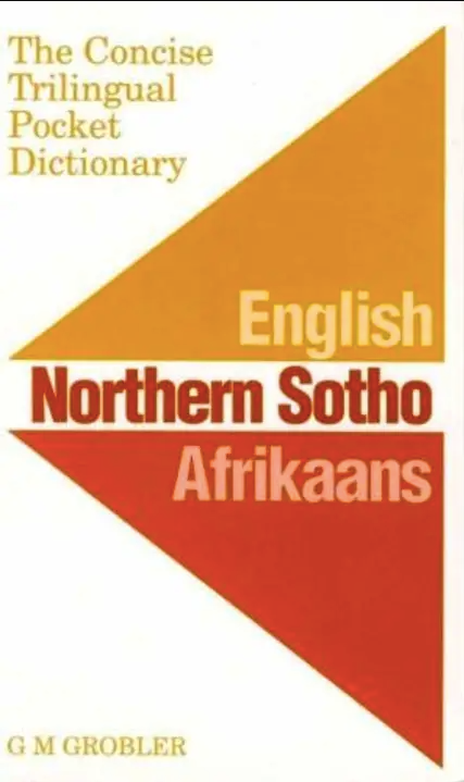 ENGLISH, NORTHERN SOTHO, AFRIKAANS, the concise trilingual pocket dictionary