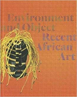 ENVIRONMENT AND OBJECT, recent African art