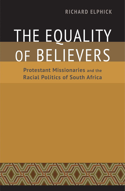 THE EQUALITY OF BELIEVERS, Protestant missionaries and the racial politics of South Africa