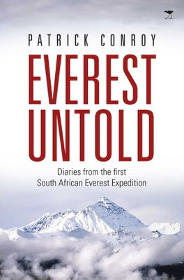 EVEREST UNTOLD, diaries from the first South African Everest expedition