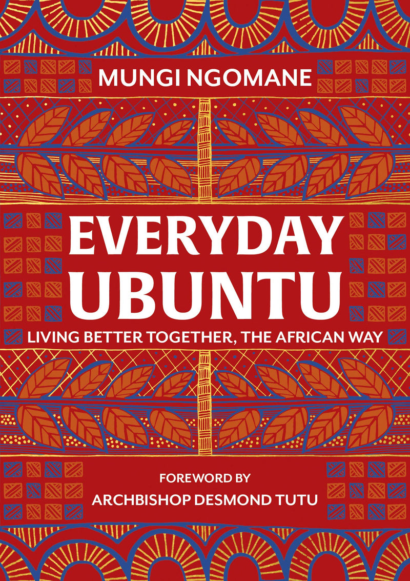 EVERYDAY UBUNTU, living better together, the African way