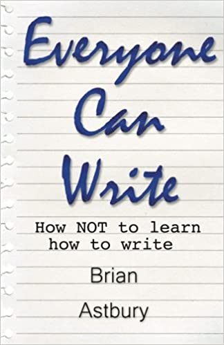 EVERYONE CAN WRITE, how not to learn how to write