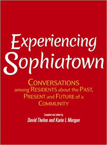EXPERIENCING SOPHIATOWN, conversations among residents about the past, present and future of a community