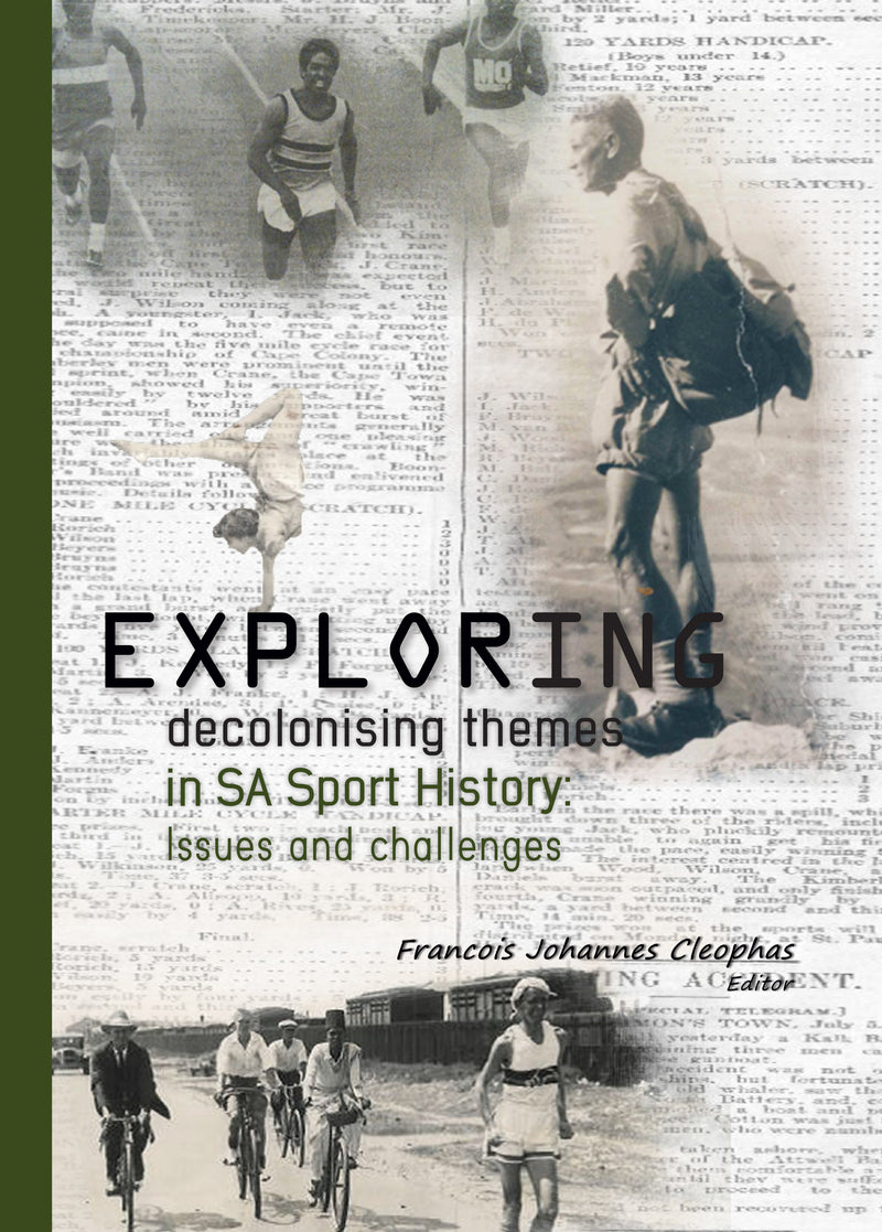 EXPLORING DECOLONISING THEMES IN SA SPORT HISTORY, issues and challenges